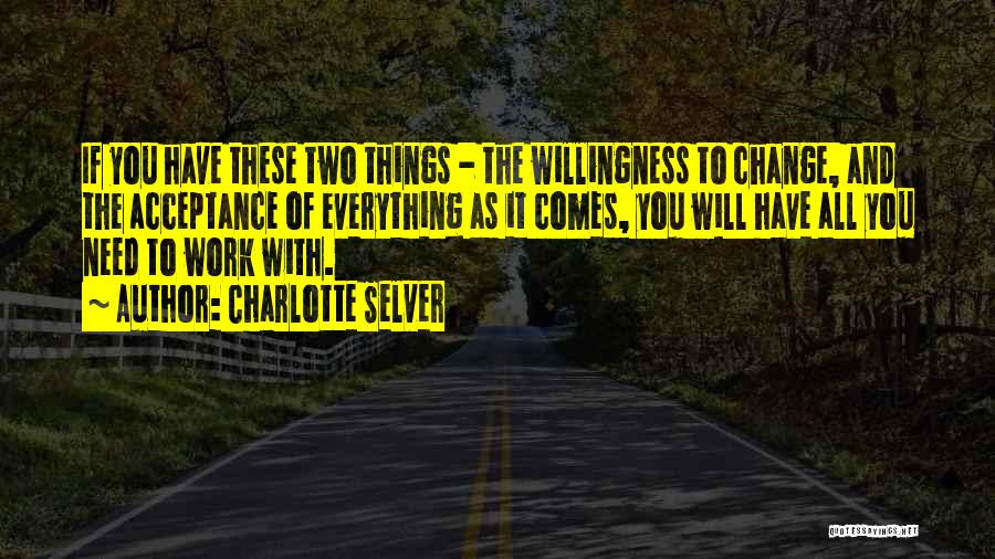 Acceptance Of Change Quotes By Charlotte Selver