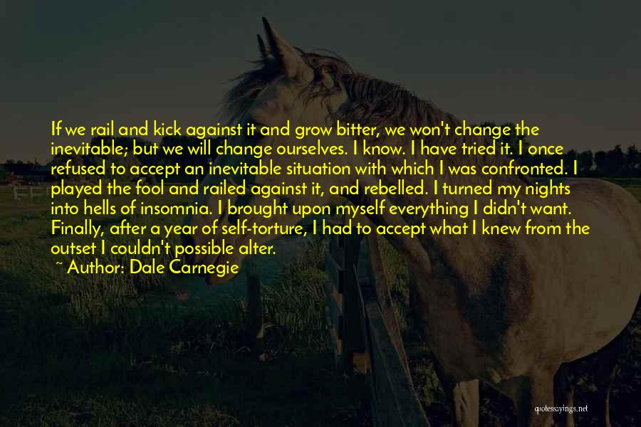 Acceptance Of Change Quotes By Dale Carnegie