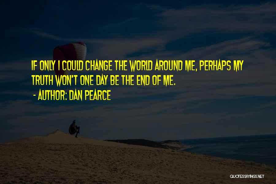 Acceptance Of Change Quotes By Dan Pearce