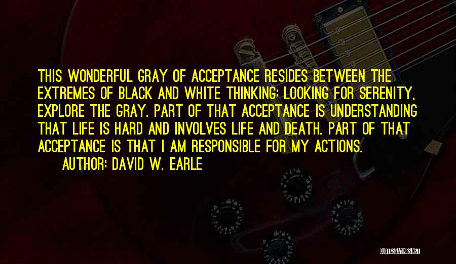 Acceptance Of Change Quotes By David W. Earle