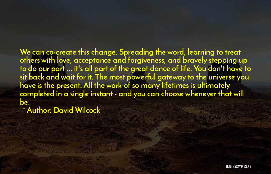 Acceptance Of Change Quotes By David Wilcock
