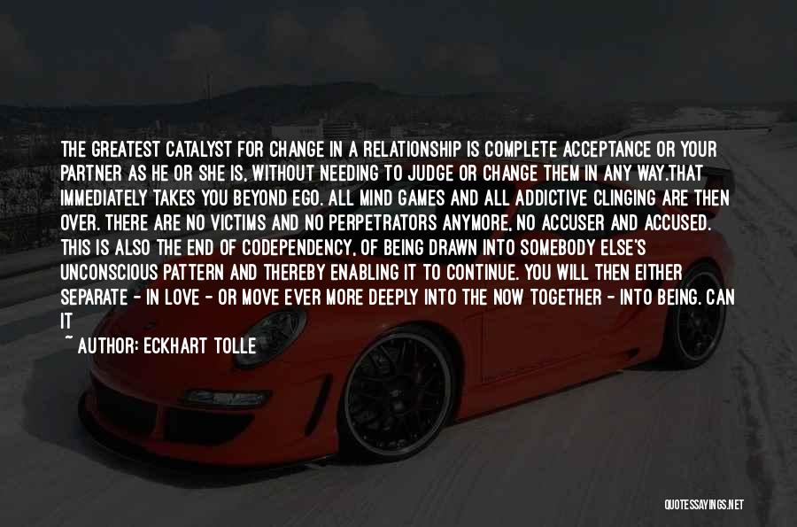 Acceptance Of Change Quotes By Eckhart Tolle