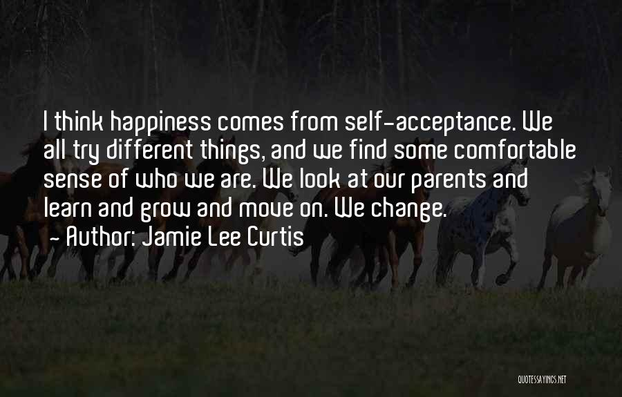 Acceptance Of Change Quotes By Jamie Lee Curtis