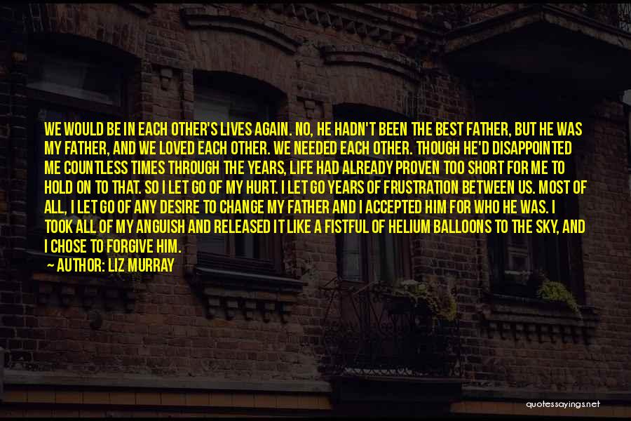 Acceptance Of Change Quotes By Liz Murray