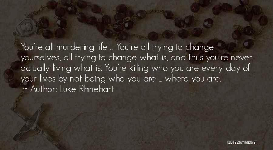 Acceptance Of Change Quotes By Luke Rhinehart