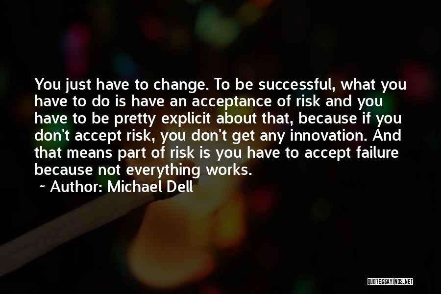 Acceptance Of Change Quotes By Michael Dell