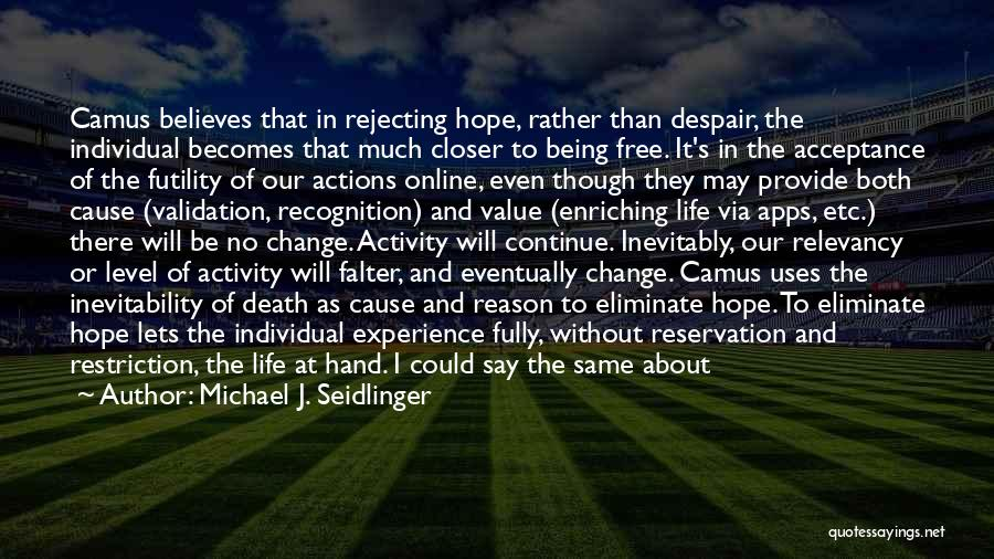 Acceptance Of Change Quotes By Michael J. Seidlinger