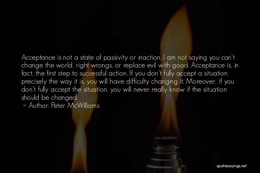 Acceptance Of Change Quotes By Peter McWilliams