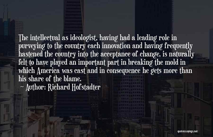 Acceptance Of Change Quotes By Richard Hofstadter