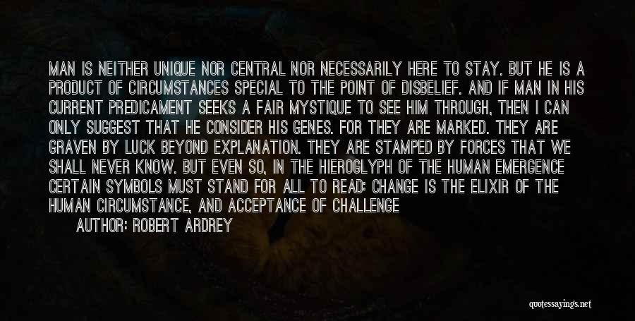 Acceptance Of Change Quotes By Robert Ardrey