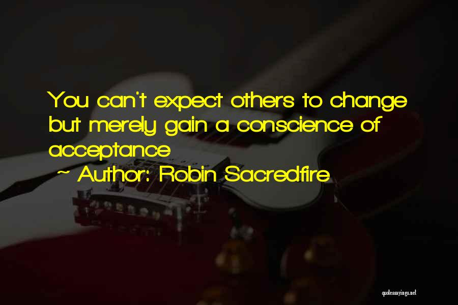 Acceptance Of Change Quotes By Robin Sacredfire