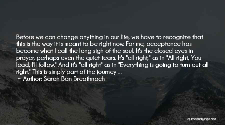 Acceptance Of Change Quotes By Sarah Ban Breathnach