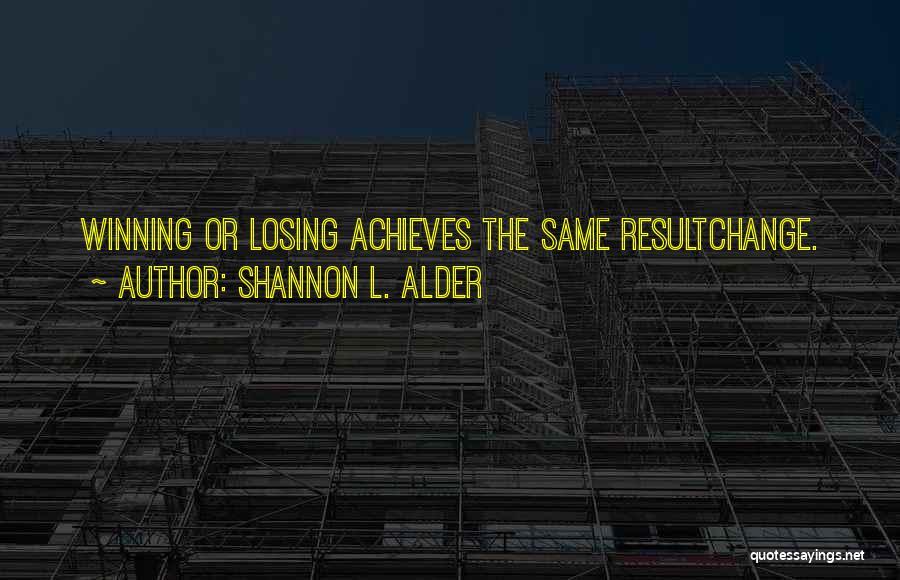 Acceptance Of Change Quotes By Shannon L. Alder