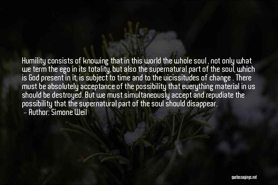 Acceptance Of Change Quotes By Simone Weil