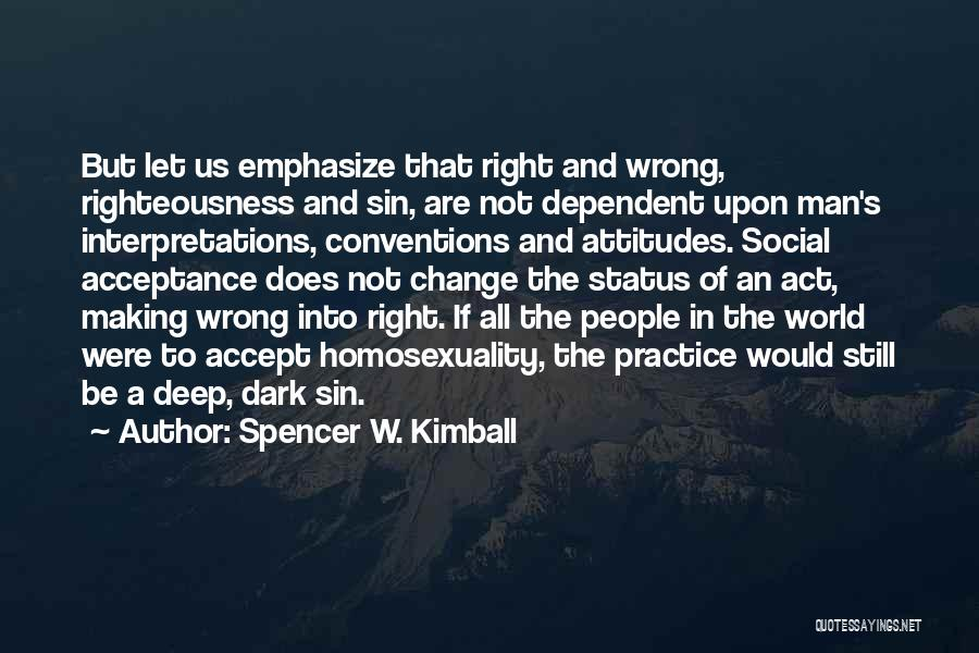 Acceptance Of Change Quotes By Spencer W. Kimball