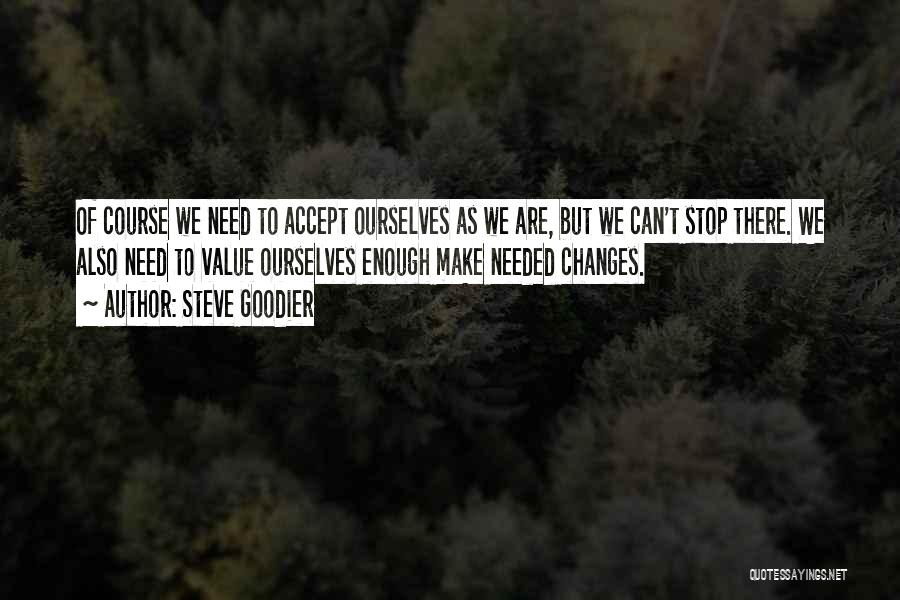 Acceptance Of Change Quotes By Steve Goodier