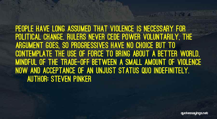 Acceptance Of Change Quotes By Steven Pinker