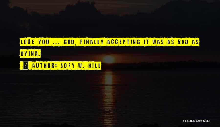 Accepting Its Over Quotes By Joey W. Hill