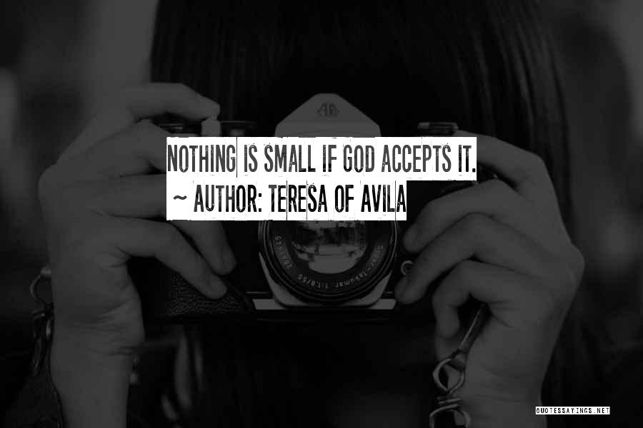 Accepting Its Over Quotes By Teresa Of Avila