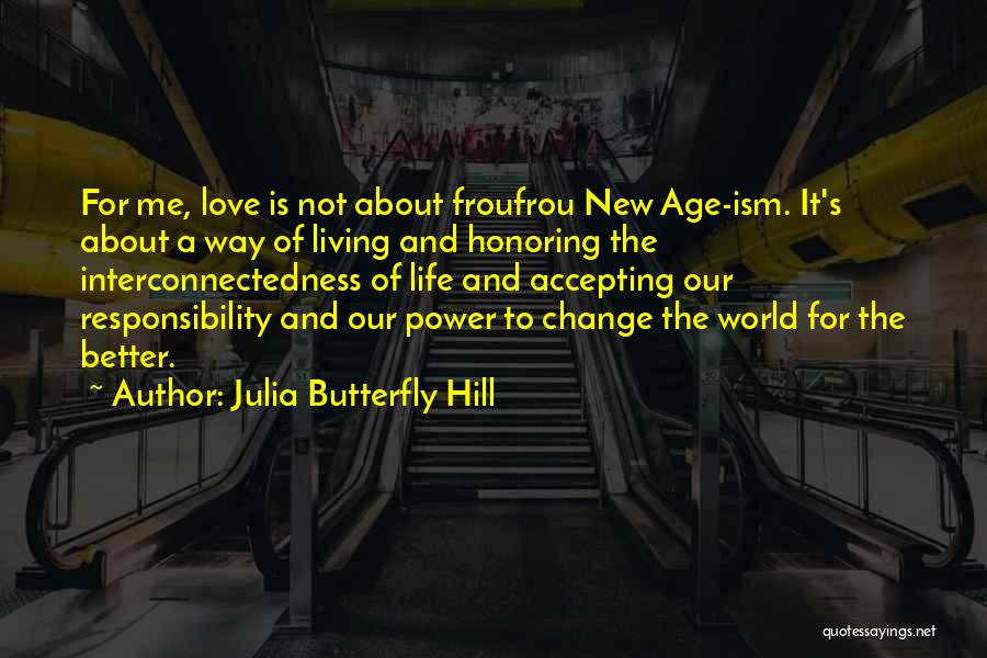 Accepting New Love Quotes By Julia Butterfly Hill