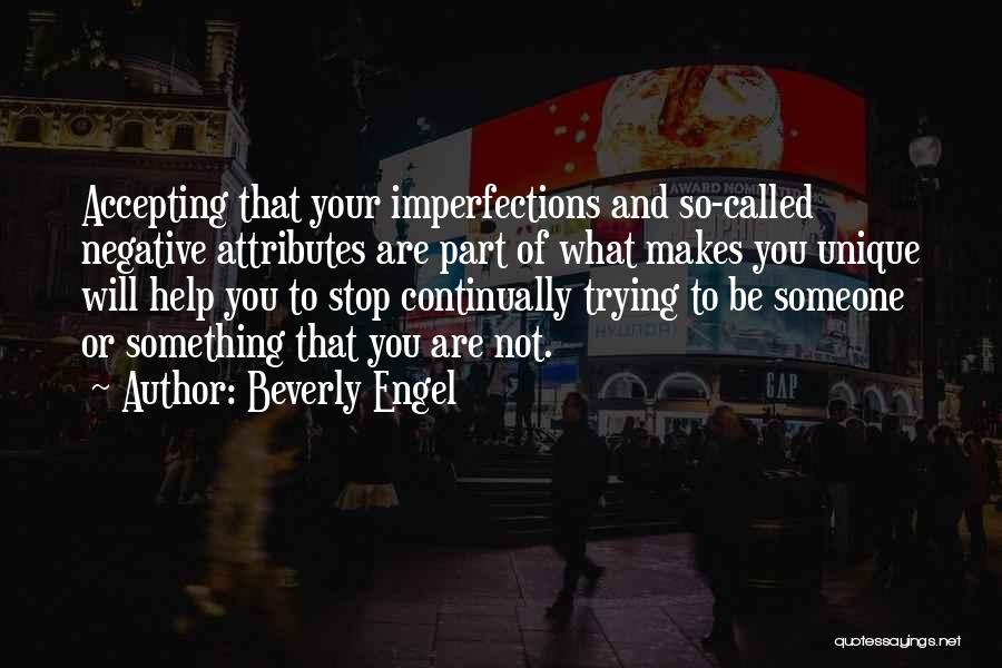 Accepting Your Imperfections Quotes By Beverly Engel