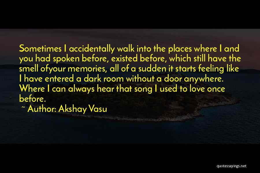 Accidentally In Love Quotes By Akshay Vasu