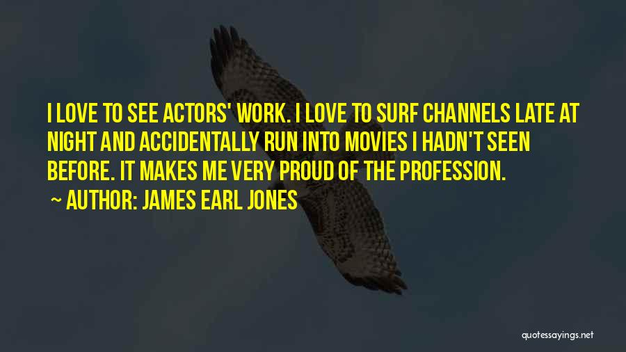 Accidentally In Love Quotes By James Earl Jones