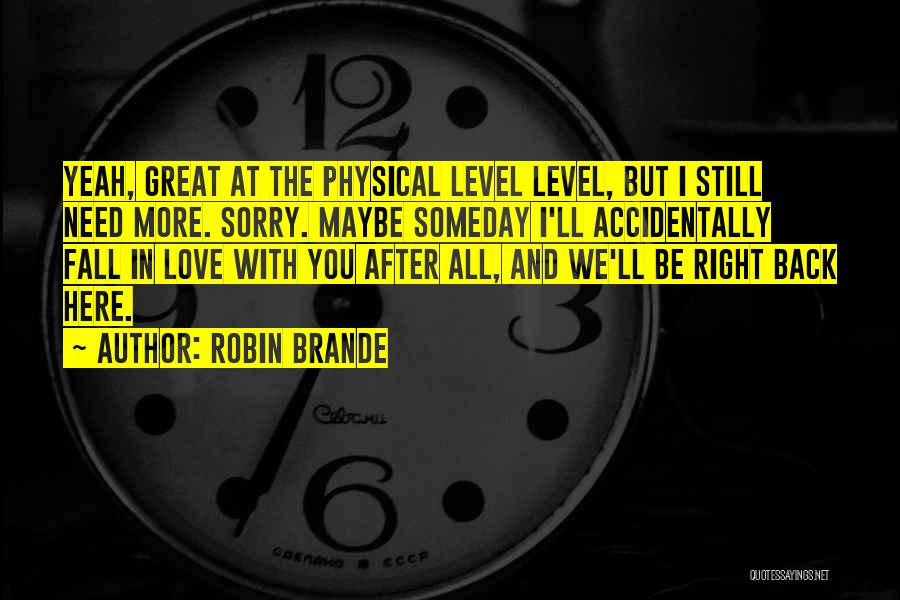 Accidentally In Love Quotes By Robin Brande