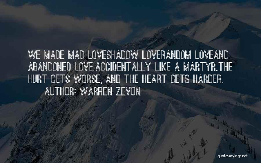 Accidentally In Love Quotes By Warren Zevon