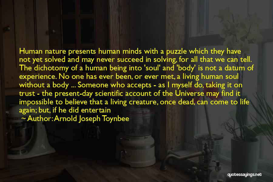 Account Quotes By Arnold Joseph Toynbee