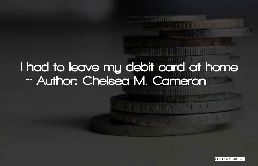 Account Quotes By Chelsea M. Cameron