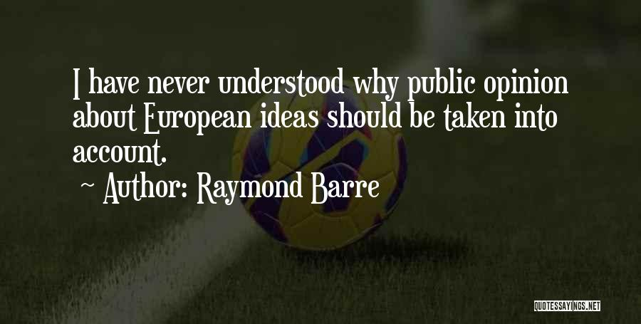 Account Quotes By Raymond Barre