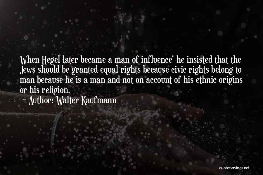 Account Quotes By Walter Kaufmann