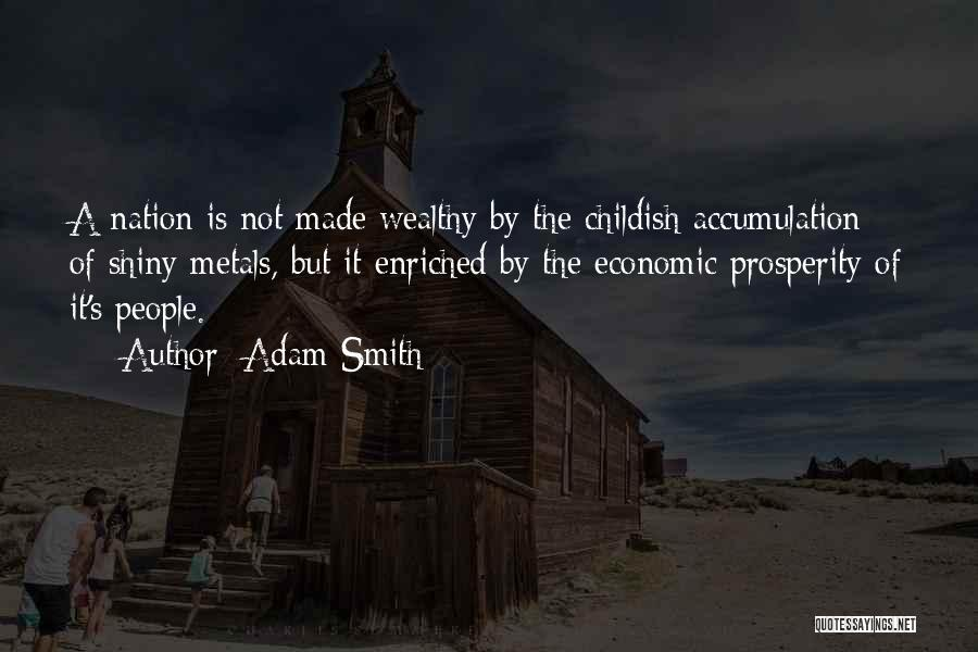 Accumulation Quotes By Adam Smith