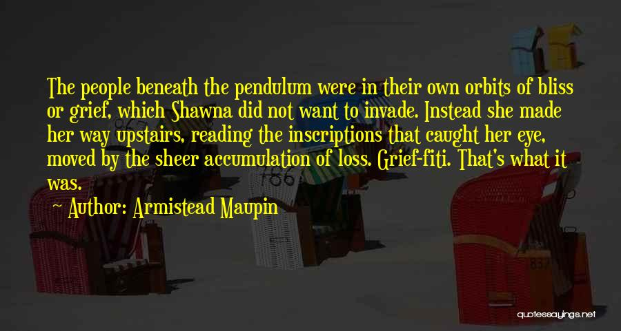 Accumulation Quotes By Armistead Maupin