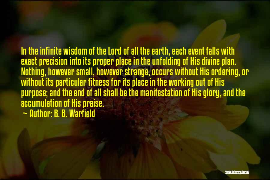 Accumulation Quotes By B. B. Warfield