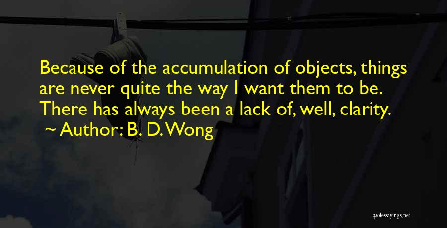 Accumulation Quotes By B. D. Wong