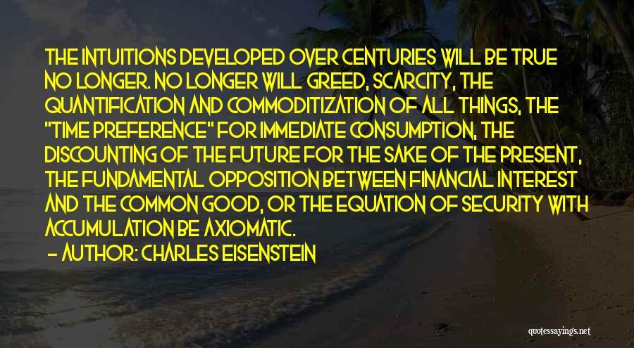 Accumulation Quotes By Charles Eisenstein