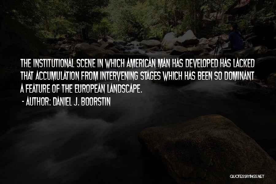 Accumulation Quotes By Daniel J. Boorstin