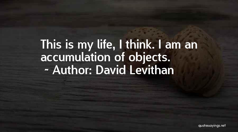 Accumulation Quotes By David Levithan
