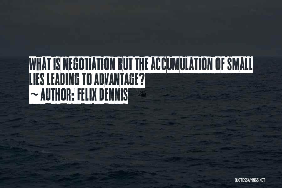 Accumulation Quotes By Felix Dennis
