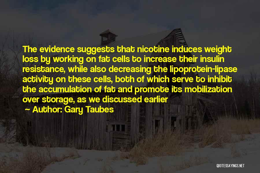 Accumulation Quotes By Gary Taubes