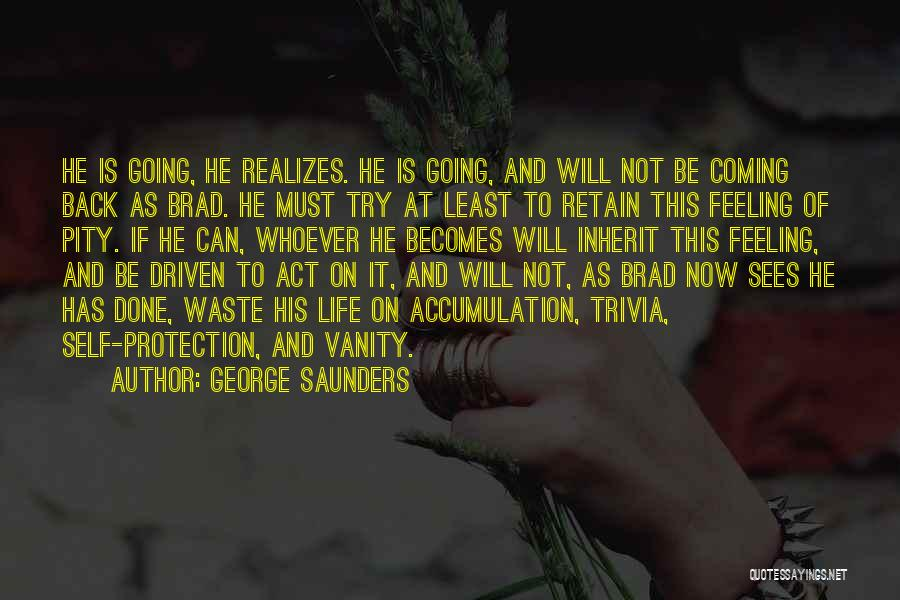 Accumulation Quotes By George Saunders