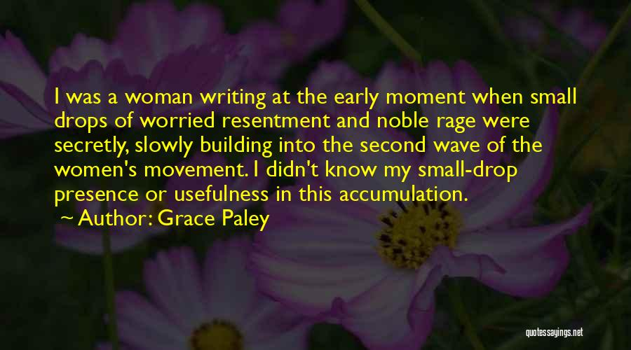 Accumulation Quotes By Grace Paley