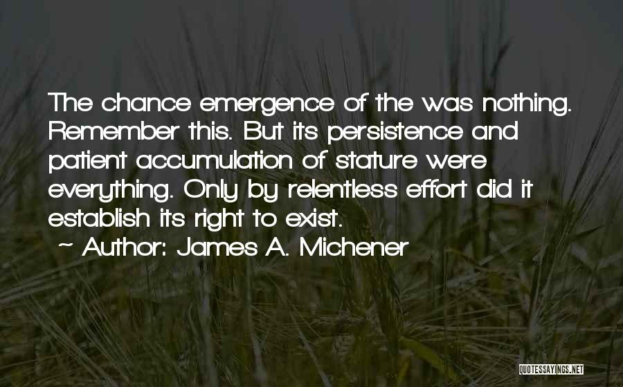 Accumulation Quotes By James A. Michener