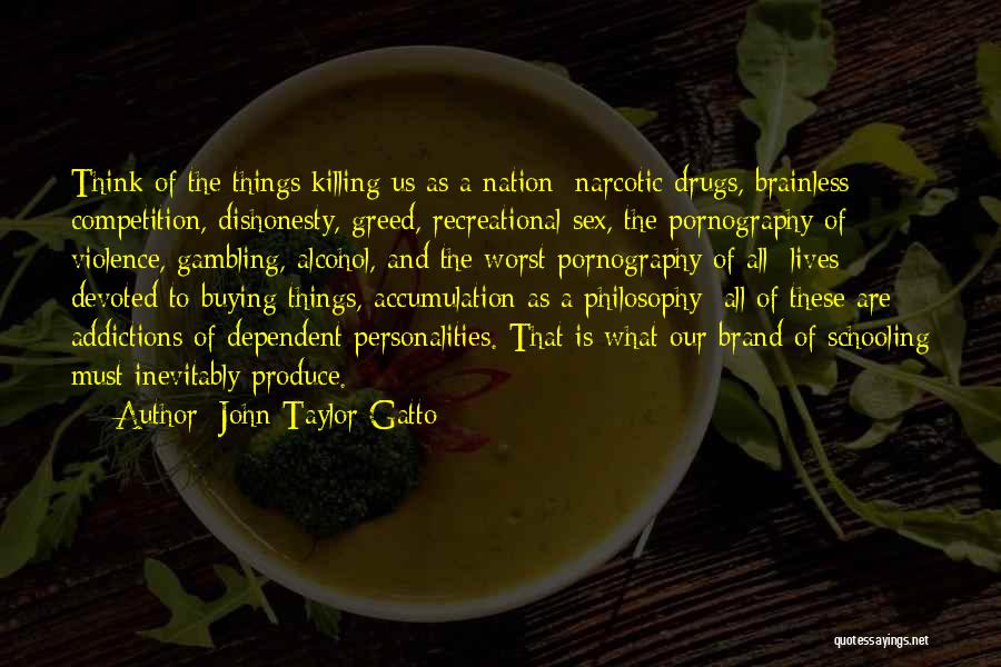 Accumulation Quotes By John Taylor Gatto