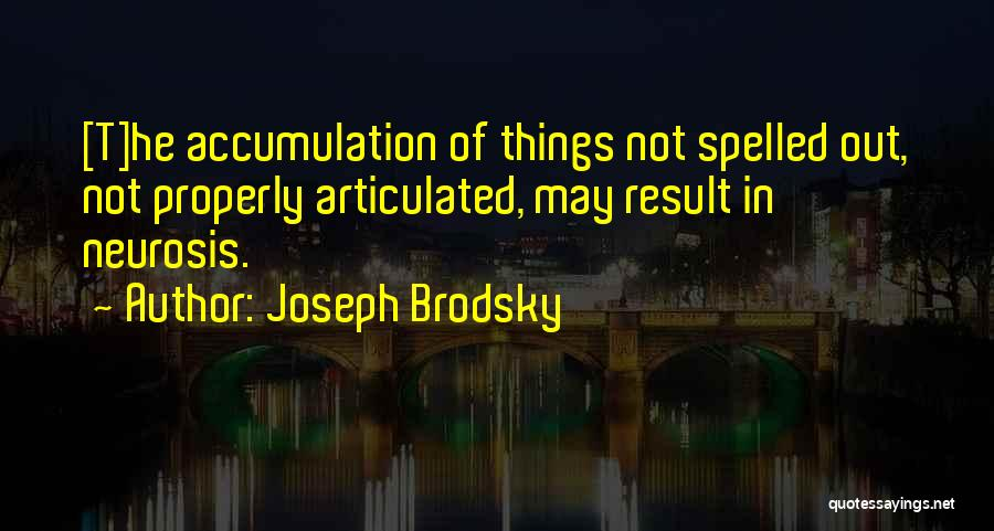 Accumulation Quotes By Joseph Brodsky