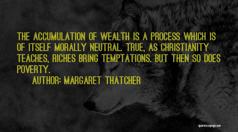 Accumulation Quotes By Margaret Thatcher