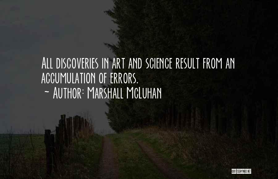 Accumulation Quotes By Marshall McLuhan