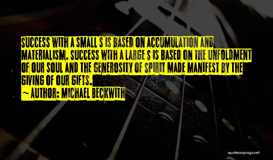 Accumulation Quotes By Michael Beckwith